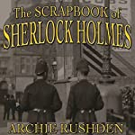 The Scrapbook of Sherlock Holmes | Archie Rushden