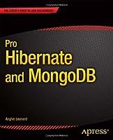 Pro Hibernate and MongoDB Front Cover