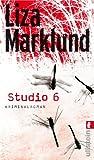 Studio 6 (Ein Annika-Bengtzon-Krimi, Band 2)
