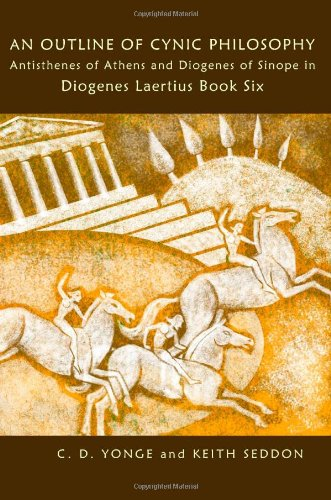 An Outline of Cynic Philosophy: Antisthenes of Athens and Diogenes of Sinope in Diogenes Laertius Book Six PDF