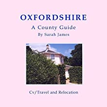 Oxfordshire: A County Guide: Barnarby's Relocation Guides, Book 1 Audiobook by Sarah James Narrated by Sangita Chauhan
