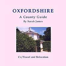 Oxfordshire: A County Guide: Barnarby's Relocation Guides, Book 1 | Livre audio Auteur(s) : Sarah James Narrateur(s) : Sangita Chauhan