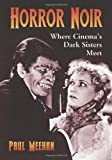 img - for Horror Noir: Where Cinema's Dark Sisters Meet book / textbook / text book