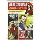 Vidas secretas de grandes artistas: Asesinatos, falsificaciones, engaños y bellas artes