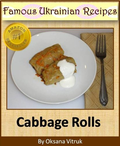 Cabbage Rolls - Golubtsi -  Step-by-step Picture Cookbook How to Make Cabbage Rolls (Famous Ukrainian Recipes) by Oksana Vitruk