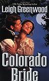 Colorado Bride (0505526557) by Greenwood, Leigh