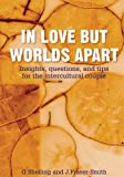 img - for In Love But Worlds Apart: Insights, questions, and tips for the intercultural couple book / textbook / text book