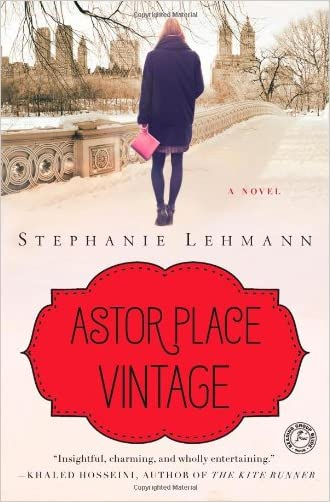 Astor Place Vintage: A Novel written by Stephanie Lehmann