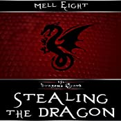 Stealing the Dragon: The Dragon's Hoard, Book 3 | Mell Eight
