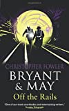 Christopher Fowler Bryant and May Off the Rails (Bryant & May 8)