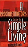 img - for A Procrastinator's Guide to Simple Living by Jim McKnight (2001-08-01) book / textbook / text book