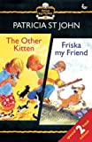 The Other Kitten/Friska My Friend (Read by Myself) by Patricia St  John (2003-08-02)