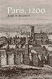 Paris, 1200 (080477207X) by Baldwin, John