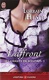 AMANTS DE LONDRES (LES) T.01 : L'AFFRONT