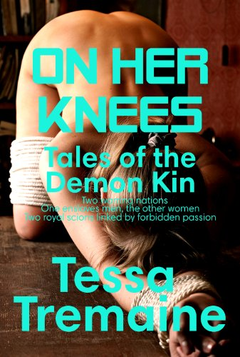 On Her Knees (Tales Of The Demon Kin)