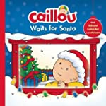 Caillou Waits for Santa: Christmas Sp...