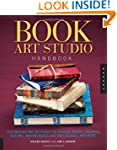 Book Art Studio Handbook: Techniques...