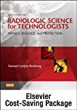 img - for Mosby's Radiography Online: Radiologic Physics, 2/e & Mosby's Radiography Online: Radiographic Imaging, 2/e & Radiologic Science for Technologists (Access Codes, Textbook, and Workbook Package), 10e book / textbook / text book