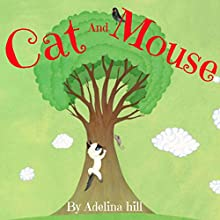 Cat And Mouse Audiobook by Adelina hill Narrated by Rachel Brandt