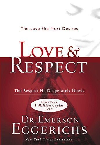 Love & Respect: The Love She Most Desires; The Respect He Desperately Needs (Emerson Baker compare prices)