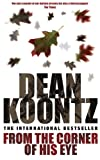 Dean Koontz From the Corner of his Eye