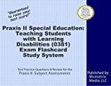 Praxis II Special Education: Teaching Students with Learning Disabilities (0381) Exam Flashcard Study System: Praxis II Test Practice Questions & Review for the Praxis II: Subject Assessments