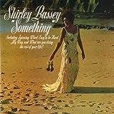 Somethingby Shirley Bassey