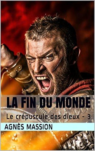 la-fin-du-monde-lif-3-le-crepuscule-des-dieux-french-edition