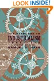 The Response to Industrialism, 1885-1914 (The Chicago History of American Civiliza)