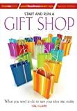 img - for Start and Run a Gift Shop: What You Need to Do to Turn Your Idea into Reality (How to Books: Small Business Start-Ups) (How to Books Small Business Start-Ups) book / textbook / text book