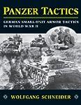 Panzer Tactics: German Small-Unit Arm...
