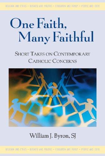 One Faith, Many Faithful: Short Takes on Contemporary Catholic Concerns