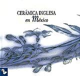 img - for Ceramica inglesa en Mexico (Spanish Edition) book / textbook / text book