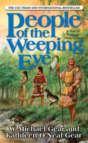 People of the Weeping Eye (North America's Forgotten Past), GEAR, W.,GEAR, KATHLEEN