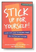 Stick Up for Yourself: Every Kid's Guide to Personal Power & Positive Self-Esteem