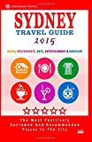 Barry M. Bradley Sydney Travel Guide 2015: Shops, Restaurants, Arts, Entertainment and Nightlife in Sydney, Australia (City Travel Guide 2015)