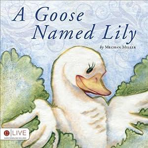 A Goose Named Lily | [Meghan Miller]
