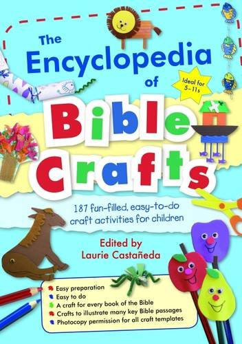 The Encyclopedia of Bible Crafts: 187 Funfilled, Easytodo Craft Activities for Children
