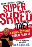 Super Shred: The Big Results Diet: 4 Weeks 20 Pounds Lose It Faster!