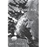 An Honorable Run ~ Matthew James McCue