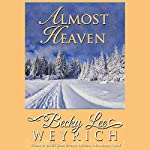 Almost Heaven | Becky Lee Weyrich
