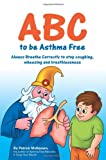 ABC to be Asthma Free. Buteyko Clinic self help book for children