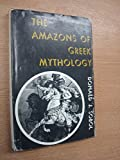 The Amazons of Greek mythology (0498079023) by Sobol, Donald J
