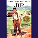 Jip: His Story (       UNABRIDGED) by Katherine Paterson Narrated by Jennifer Van Dyck