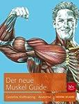 Der neue Muskel Guide: Gezieltes Kraf...