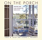 On the Porch: Creating Your Place to...
