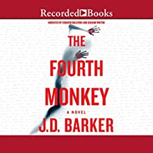 The Fourth Monkey Audiobook by J. D. Barker Narrated by Edoardo Ballerini, Graham Winton