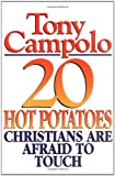 20 Hot Potatoes Christians Are Afraid to Touch (0849935059) by Campolo, Tony