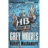 Henderson`s Boys: Grey Wolvesby Robert Muchamore