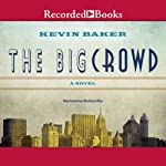 The Big Crowd | Kevin Baker